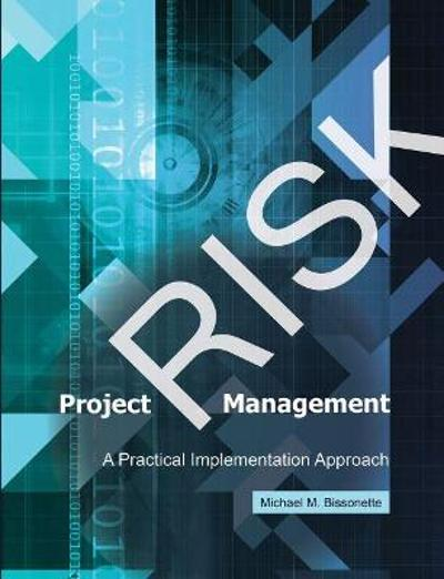 Project Risk Management - Michael M. Bissonette