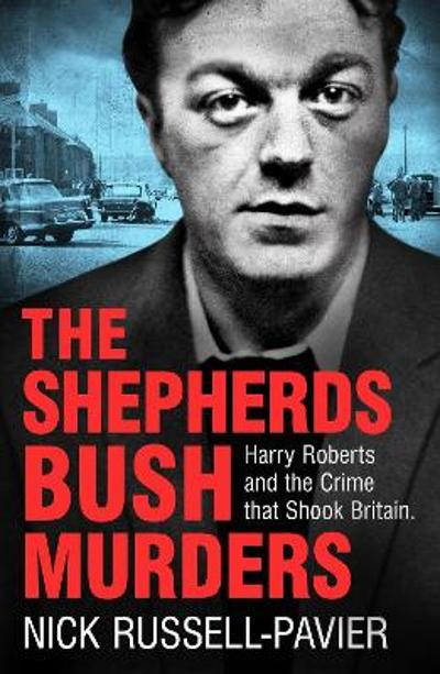 The Shepherd's Bush Murders - Nick Russell-Pavier