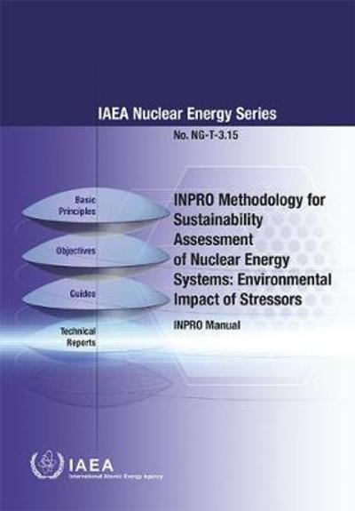 INPRO Methodology for Sustainability Assessment of Nuclear Energy Systems: Environmental Impact of Stressors - International Atomic Energy Agency