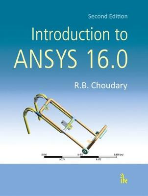 Introduction to ANSYS 16.0 - R. B. Choudary
