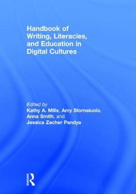 Handbook of Writing, Literacies and Education in Digital Cultures - Kathy A. Mills
