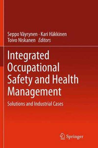 Integrated Occupational Safety and Health Management - Seppo Vayrynen