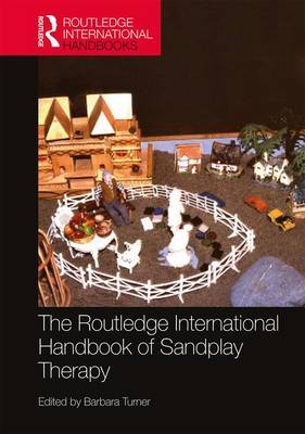 The Routledge International Handbook of Sandplay Therapy - Barbara A. Turner