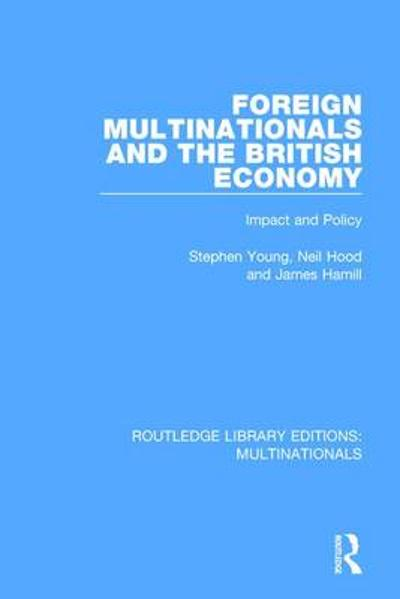 Foreign Multinationals and the British Economy - Stephen Young