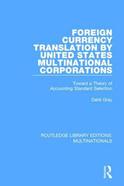 Foreign Currency Translation by United States Multinational Corporations - Dahli Gray