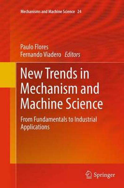 New Trends in Mechanism and Machine Science - Paulo Flores