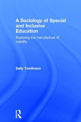 A Sociology of Special and Inclusive Education - Sally Tomlinson