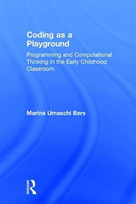 Coding as a Playground - Marina Bers