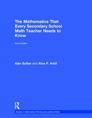The Mathematics That Every Secondary School Math Teacher Needs to Know - Alan Sultan
