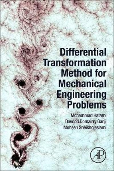 Differential Transformation Method for Mechanical Engineering Problems - Mohammad Hatami