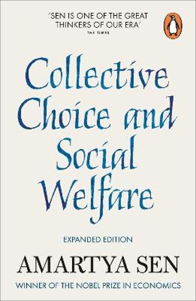 Collective Choice and Social Welfare - Amartya Sen