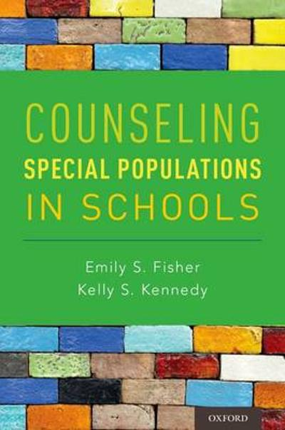Counseling Special Populations in Schools - Emily S. Fisher