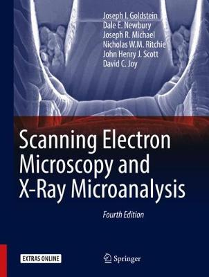 Scanning Electron Microscopy and X-Ray Microanalysis - Nicholas W. M. Ritchie