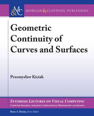 Geometric Continuity of Curves and Surfaces - Przemyslaw Kiciak