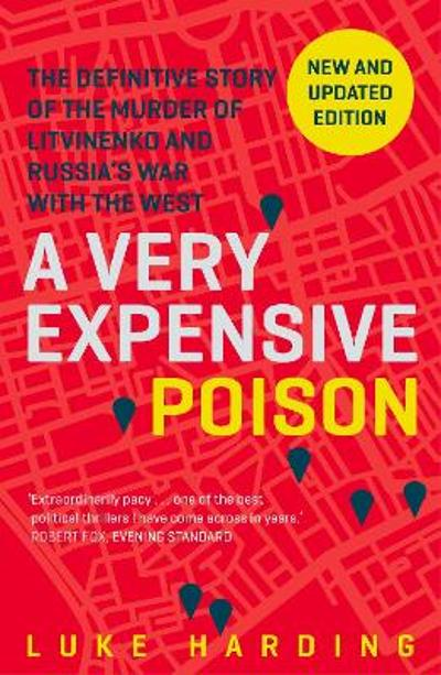 A Very Expensive Poison - Luke Harding