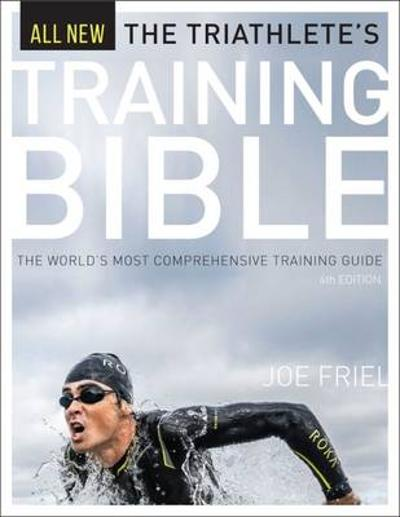 Triathlete's Training Bible - Joe Friel