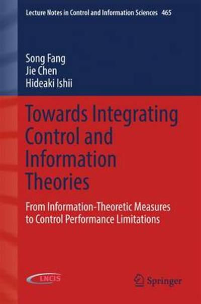 Towards Integrating Control and Information Theories - Song Fang