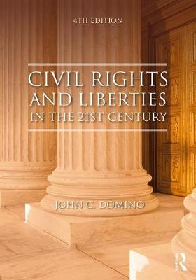 Civil Rights and Liberties in the 21st Century - John C. Domino