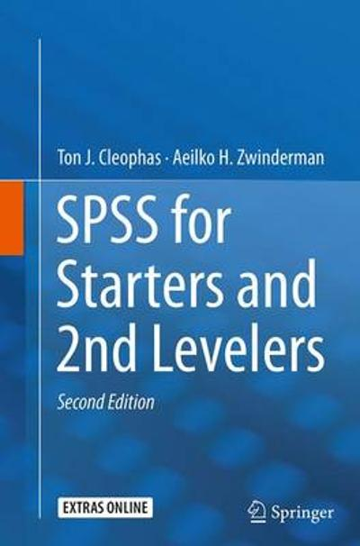 SPSS for Starters and 2nd Levelers - Ton J. Cleophas