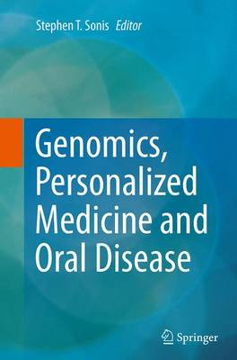 Genomics, Personalized Medicine and Oral Disease - Stephen T. Sonis