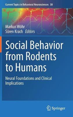 Social Behavior from Rodents to Humans - Markus Wohr