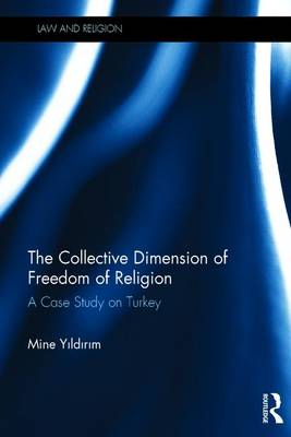 The Collective Dimension of Freedom of Religion - Mine Yildirim