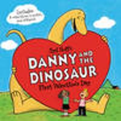 Danny and the Dinosaur: First Valentine's Day - Syd Hoff