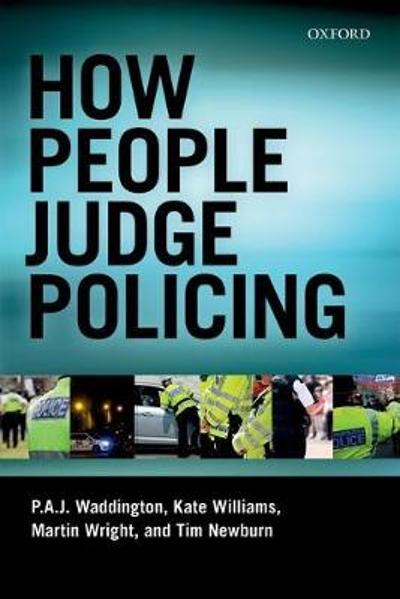 How People Judge Policing - P A J Waddington