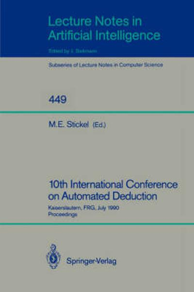 10th International Conference on Automated Deduction - Mark E. Stickel