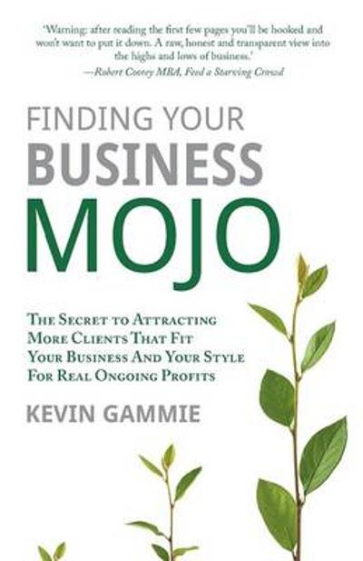 Finding Your Business Mojo - Kevin Gammie