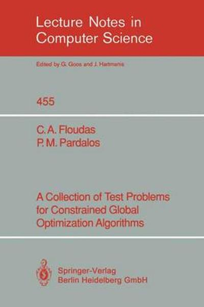 A Collection of Test Problems for Constrained Global Optimization Algorithms - Christodoulos A. Floudas