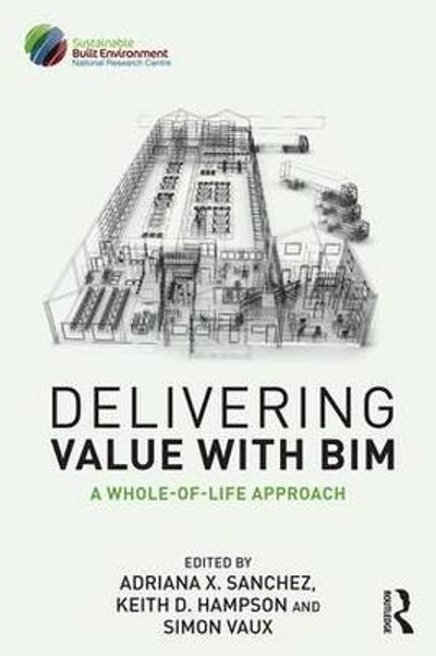 Delivering Value with BIM - Adriana X. Sanchez