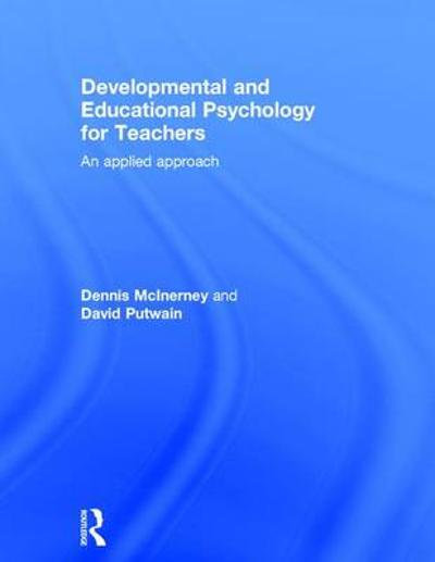 Developmental and Educational Psychology for Teachers - Dennis Michael McInerney