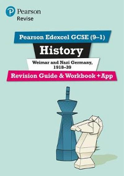 Pearson Edexcel GCSE (9-1) History Weimar and Nazi Germany, 1918-39 Revision Guide and Workbook + App - Victoria Payne