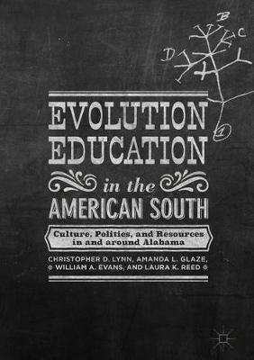 Evolution Education in the American South - Christopher D. Lynn