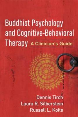 Buddhist Psychology and Cognitive-Behavioral Therapy - Dennis D. Tirch