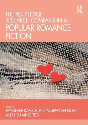 The Ashgate Research Companion to Popular Romance Fiction - An Goris