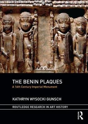 The Benin Plaques - Kathryn Wysocki Gunsch