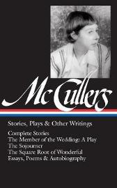 Carson Mccullers: Stories, Plays & Other Writings - Carson McCullers Carlos L. Dews
