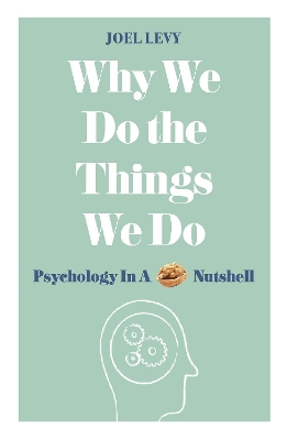 Why We Do the Things We Do - Joel Levy