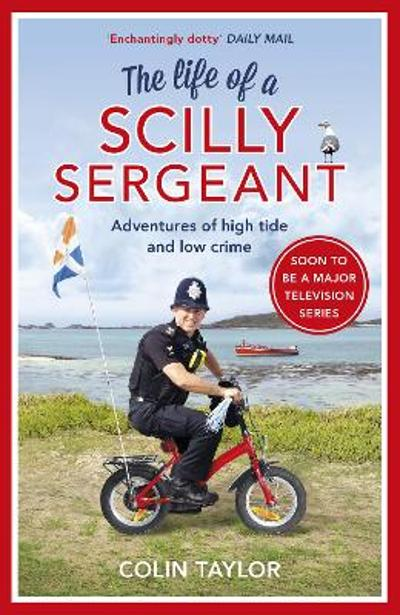 The Life of a Scilly Sergeant - Colin Taylor
