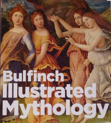 Bulfinch Illustrated Mythology -