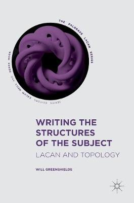 Writing the Structures of the Subject - Will Greenshields
