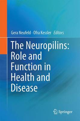 The Neuropilins: Role and Function in Health and Disease - Gera Neufeld