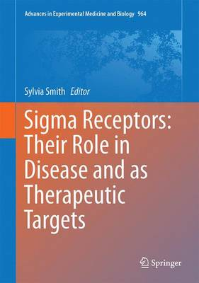 Sigma Receptors: Their Role in Disease and as Therapeutic Targets - Sylvia Bond Smith