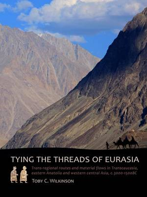 Tying the Threads of Eurasia - Toby C. Wilkinson