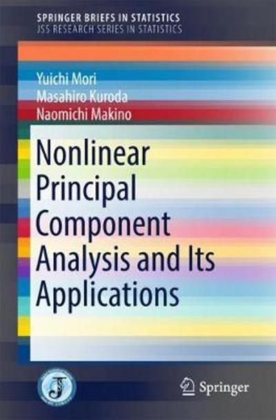 Nonlinear Principal Component Analysis and Its Applications - Yuichi Mori