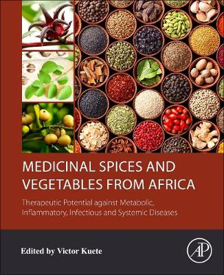 Medicinal Spices and Vegetables from Africa - Dr. Victor Kuete
