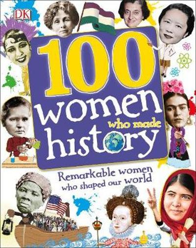 100 Women Who Made History - DK
