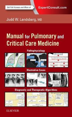 Clinical Practice Manual for Pulmonary and Critical Care Medicine - Judd Landsberg